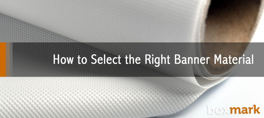 How to Select the Right Banner Material